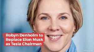 Robyn Denholm Is Now The Chairman Of The Board Of Tesla [Video]