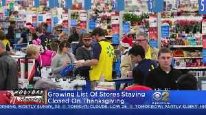 More Stores To Stay Closed On Thanksgiving [Video]