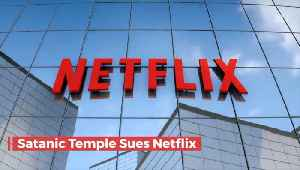 Satanic Temple Goes After Netflix [Video]
