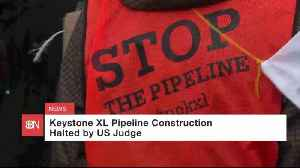 Keystone XL Pipeline Stopped [Video]