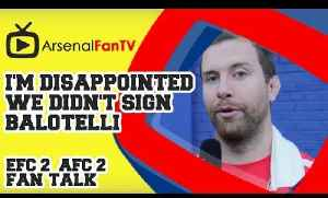 I'm Disappointed we didn't sign Balotelli - Everton 2 Arsenal 2 [Video]