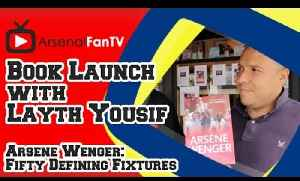 Arsene Wenger's 50 Defining Fixtures Interview with author Layth Yousif [Video]