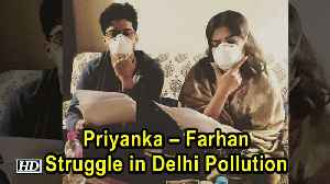 Priyanka Farhan Struggle in Delhi Pollution The Sky is Pink Kickstarts [Video]