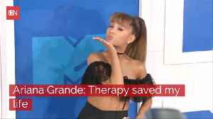 Ariana Grande Credits Therapist For Saving Her Life [Video]