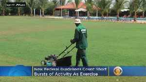 New Federal Guidelines Count Short Bursts Of Activity As Exercise [Video]