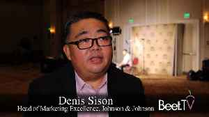 J&J's Sison: Marketers Need More Science, Strategy, Storytelling And Socializing [Video]
