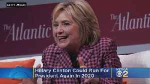 Hillary Clinton Could Run For President In 2020 [Video]