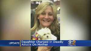 Daughter Charged In Deadly Attack On Mother [Video]