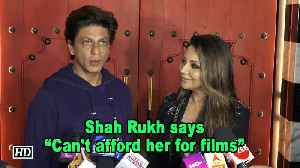 """Shah Rukh on wife Gauri- """"Can't afford her for films"""" [Video]"""