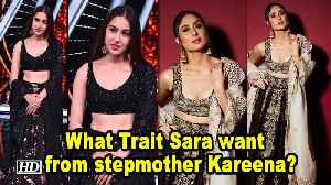 What Trait Sara want to adapt from stepmother Kareena? [Video]