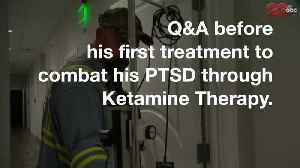 Q&A with a local veteran before his first Ketamine infusion to battle PTSD [Video]
