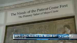 Mayo Clinic Receives $200 Million Gift [Video]