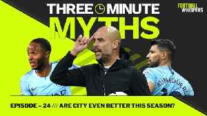 Are Manchester City EVEN BETTER this season? | Three Minute Myths [Video]