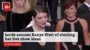 Lorde Says Kanye West Is Stealing Her Ideas [Video]