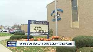 Former employee pleads guilty to larceny [Video]