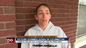 Father gunned down in Covington [Video]