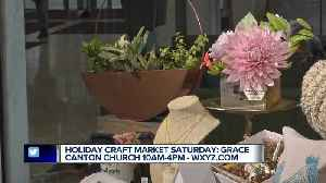 Holiday Craft Market to take place in Canton this weekend [Video]