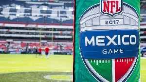 What NFL Learned From Its Mismanagement in Mexico City [Video]