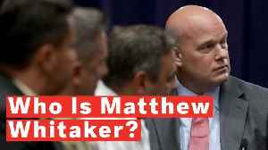 Who Is Matthew Whitaker? [Video]