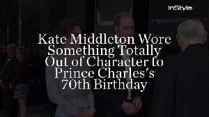 Kate Middleton Wore Something Totally Out of Character to Prince Charles's 70th Birthday [Video]