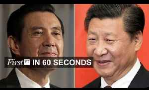 China-Taiwan historic meeting, VW woes deepen | FirstFT [Video]