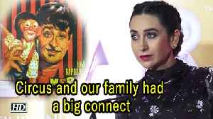 'Circus and our family had a big connect' | says Karisma [Video]