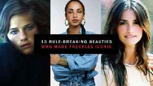 13 Beauties Who Made Freckles Iconic [Video]