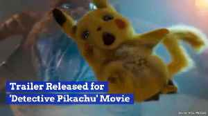 WOW: Detective Pikachu Trailer Is Released [Video]