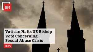 The Vatican Halts Bishop Action On Sexual Abuse [Video]