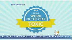 Oxford Dictionary Chooses 'Toxic' As Word Of The Year [Video]