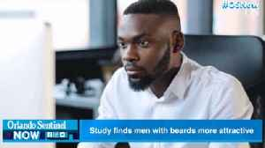 Study finds men with beards more attractive [Video]