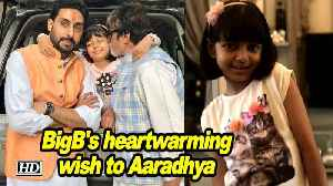 BigB's heartwarming wish to granddaughter [Video]