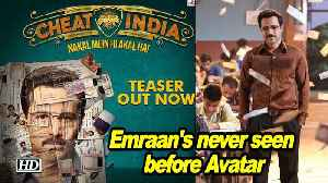 CHEAT INDIA TEASER OUT | Emraan Hashmi never seen before Avatar [Video]