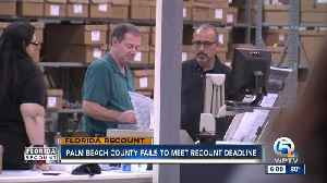 Palm Beach County fails to meet recount deadline [Video]