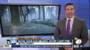 More than 600 missing after Camp Fire [Video]