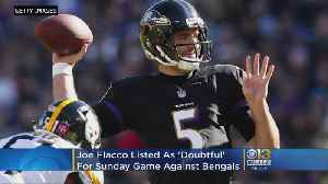 Ravens QB Joe Flacco Listed As 'Doubtful' On Ravens Injury Report [Video]