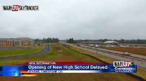 Opening of new high school delayed [Video]