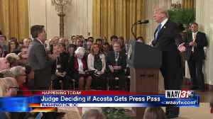 Judge Deciding if Acosta Gets Press Pass