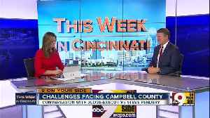 This Week in Cincinnati: Campbell County Judge-Executive Steve Pendery [Video]