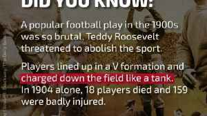 DYK: Teddy Roosevelt Threatened to Abolish Football [Video]