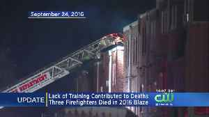 Report Finds Lack Of Training Contributed To 3 Firefighter Deaths In Wilmington [Video]