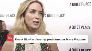 Emily Blunt Had Some Mary Poppins Dancing Issues [Video]
