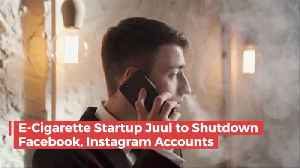 Juul Shuts Down Instagram And Facebook Accounts [Video]