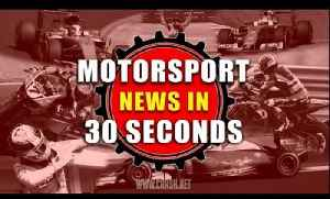 Motorsport News in 30 seconds - 7th March 2017 [Video]