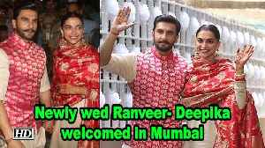 Newly wed Ranveer- Deepika , welcomed in Mumbai by sea of fans [Video]