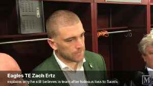 VIDEO: Eagles TE Zach Ertz still believes in team after embarrassing loss to Saints [Video]