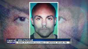 Police search for man accused of several break-ins in Melvindale [Video]
