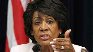 Maxine Waters Wants To Investigate Trump [Video]