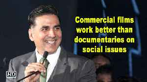 Commercial films work better than documentaries on social issues| Akshay Kumar [Video]