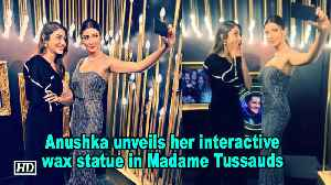 Anushka unveils her interactive wax statue in Madame Tussauds [Video]